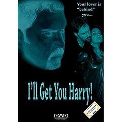 I'll Get You Harry!