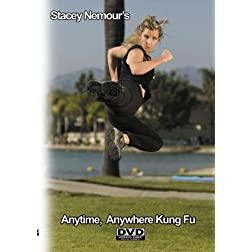 STACEY NEMOUR's Anytime, Anywhere  Kung Fu