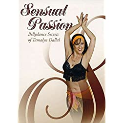Sensual Passion: Bellydane Secrets of Tamalyn Dallal