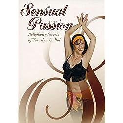 Sensual Passion: Bellydane Secrets of Tamalyn Dallal