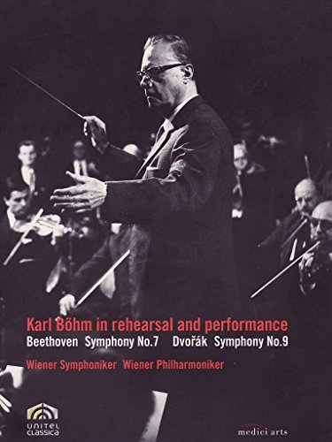 "Karl Bohm in Rehearsal & Performance - Beethoven: Symphony No. 7; Dvorak: Symphony No. 9 ""From the New World"""