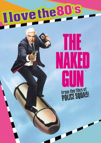 Naked Gun: From the Files of Police Squad! (I Love the 80's Edition)