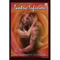 Tantra Infusion - Basic Essentials for Juicier Living