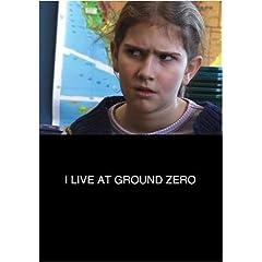 I Live at Ground Zero (Institutional Use)