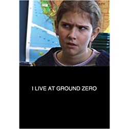 I Live at Ground Zero (Institutional Use)
