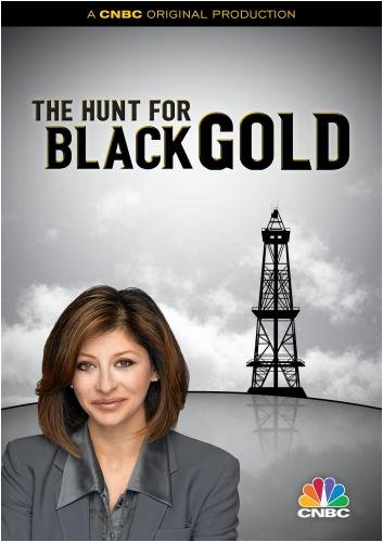 CNBC: The Hunt For Black Gold