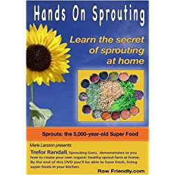 Hands On Sprouting: Learn the secrets of sprouting at home!