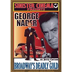 BROADWAY'S DEADLY GOLD