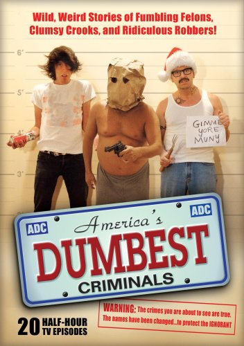 America's Dumbest Criminals