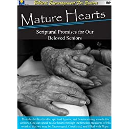 Mature Hearts Scriptural Promises for Our Beloved Seniors
