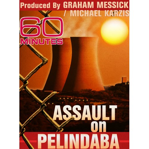 60 Minutes - Assault on Pelindaba (November 23, 2008)