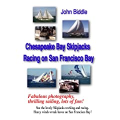 Chesapeake Bay Skipjacks & Racing on San Francisco Bay
