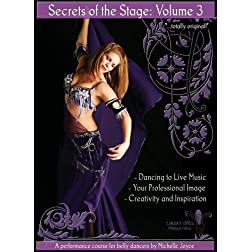 Secrets of the Stage Volume 3: A Performance Course for Belly Dancers by Michelle Joyce