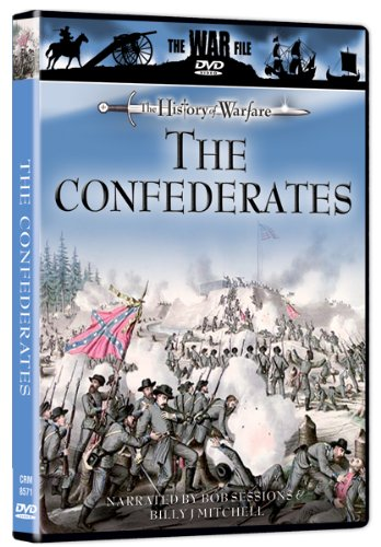 The War File: The History of Warfare: The Confederates