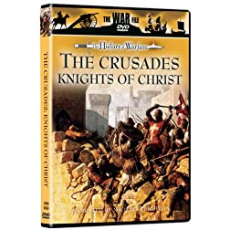 The War File: The Crusaders - Knights of Christ