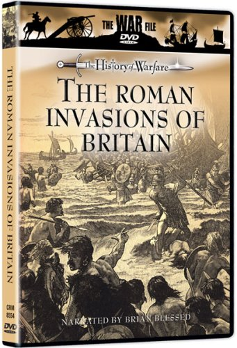 The History of Warfare: The Roman Invasions of Britain