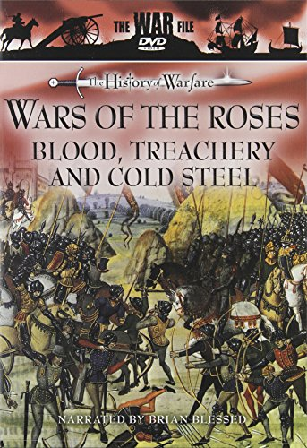 The History of Warfare: Wars of the Roses - Blood, Treachery and Cold Steel