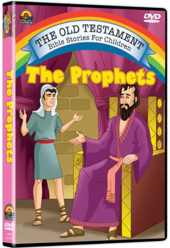 The Old Testament Bible Stories for Children: The Prophets