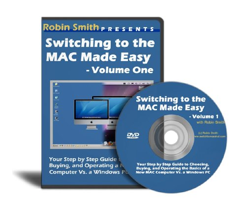 Switching to the Mac Made Easy - Volume One