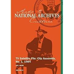 TV Satellite File: Clip Assembly, No. 1, 1984