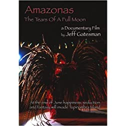 Amazonas; the Tears of a Full Moon