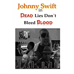 Johnny Swift in Dead Lies Don't Bleed Blood