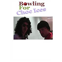 Bowling For Choc Ices