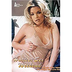 Hottest Sex Weekend