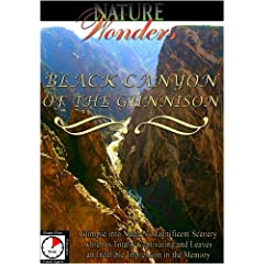 Nature Wonders  BLACK CANYON OF THE GUNNISON