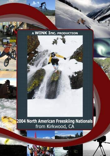 2004 North American Freeskiing Nationals from Kirkwood, CA