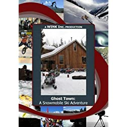 Ghost Town:  A Snowmobile Ski Adventure