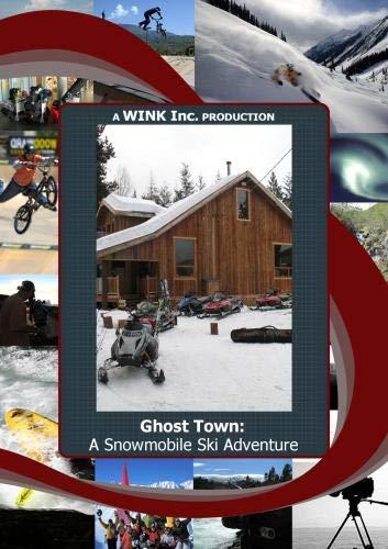 Ghost Town:  A Snowmobile Ski Adventure