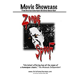 """Zombie SpooF"" Movie Showcase from Christian Ackerman's Old School Movie Vault"