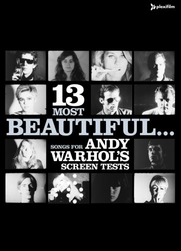 13 Most Beautiful... Songs for Andy Warhol Screen Tests