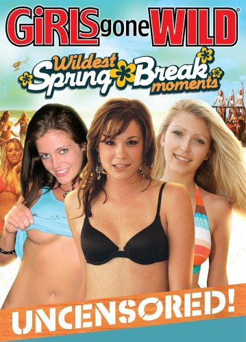 Girls Gone Wild: Wildest Spring Break Moments