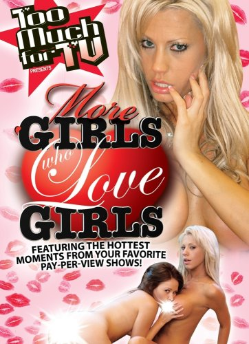 Too Much for TV Presents: More Girls Who Love Girl
