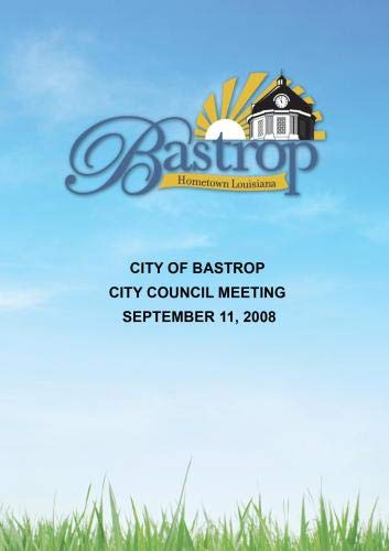 City of Bastrop City Council Meeting September 11, 2008
