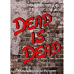 Dead is Dead The Directors Cut