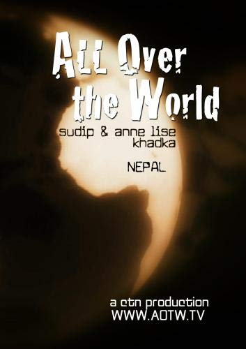 All Over the World: Nepal with Sudip & Anne Lise Khadka