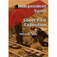 Independent Spirit - Short Film Collection Vol. One
