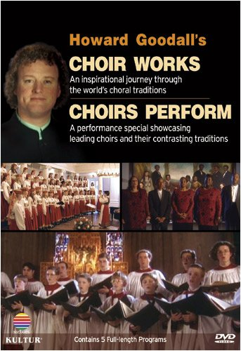 Howard Goodall: Choir Works / Choirs Perform