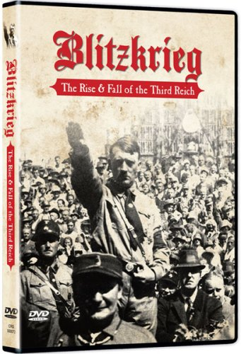Blitzkrieg: The Rise & Fall of the Third Reich
