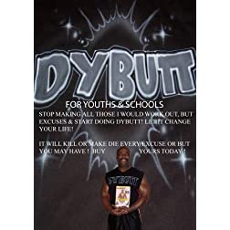 DYBUTT DANCE FITNESS PROGRAM FOR YOUTHS & SCHOOLS! Eliminate excuses & buts for kids not being fit!