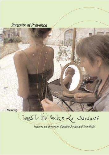 Portraits of Provence - Legs to the Neck & LA SERENITE