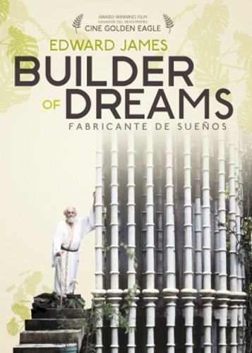 Edward James: Builder of Dreams (Fabricante de Suenos)