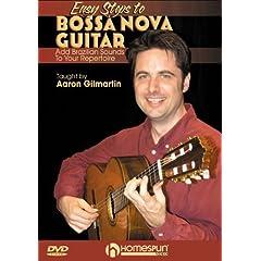 Easy Steps to Bossa Nova Guitar-Add Brazilian Sounds To Your Repertoire