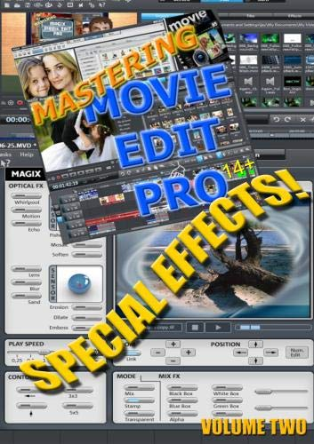 Mastering Movie Edit Pro 14+ Volume Two; SPECIAL EFFECTS!