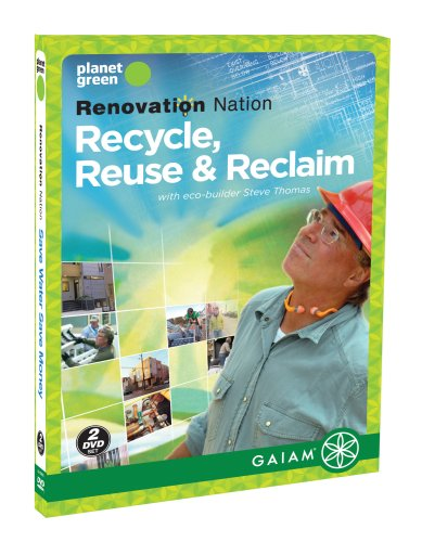 Renovation Nation: Recycle, Reuse and Reclaim