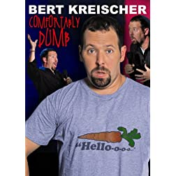 Bert Kreischer: Comfortably Dumb