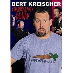 Bert Kreischer: Comfortably Dumb